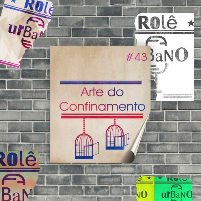 #43 - A Arte Do Confinamento - Arte: Aline Donato